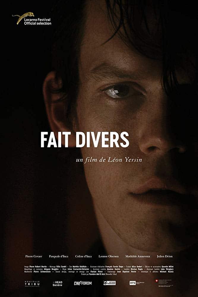 « Fais Divers» un film de «Léon Yersin» (2018) Production Nouvelle Tribu Ratio : 1.66 : 1 BANDE ANNONCE