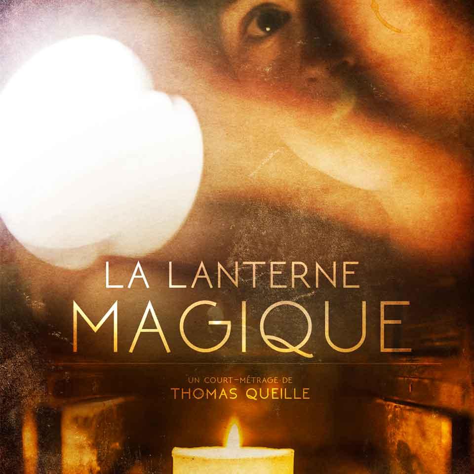 «La Lanterne Magique» un film de «Thomas Queille» (2017)