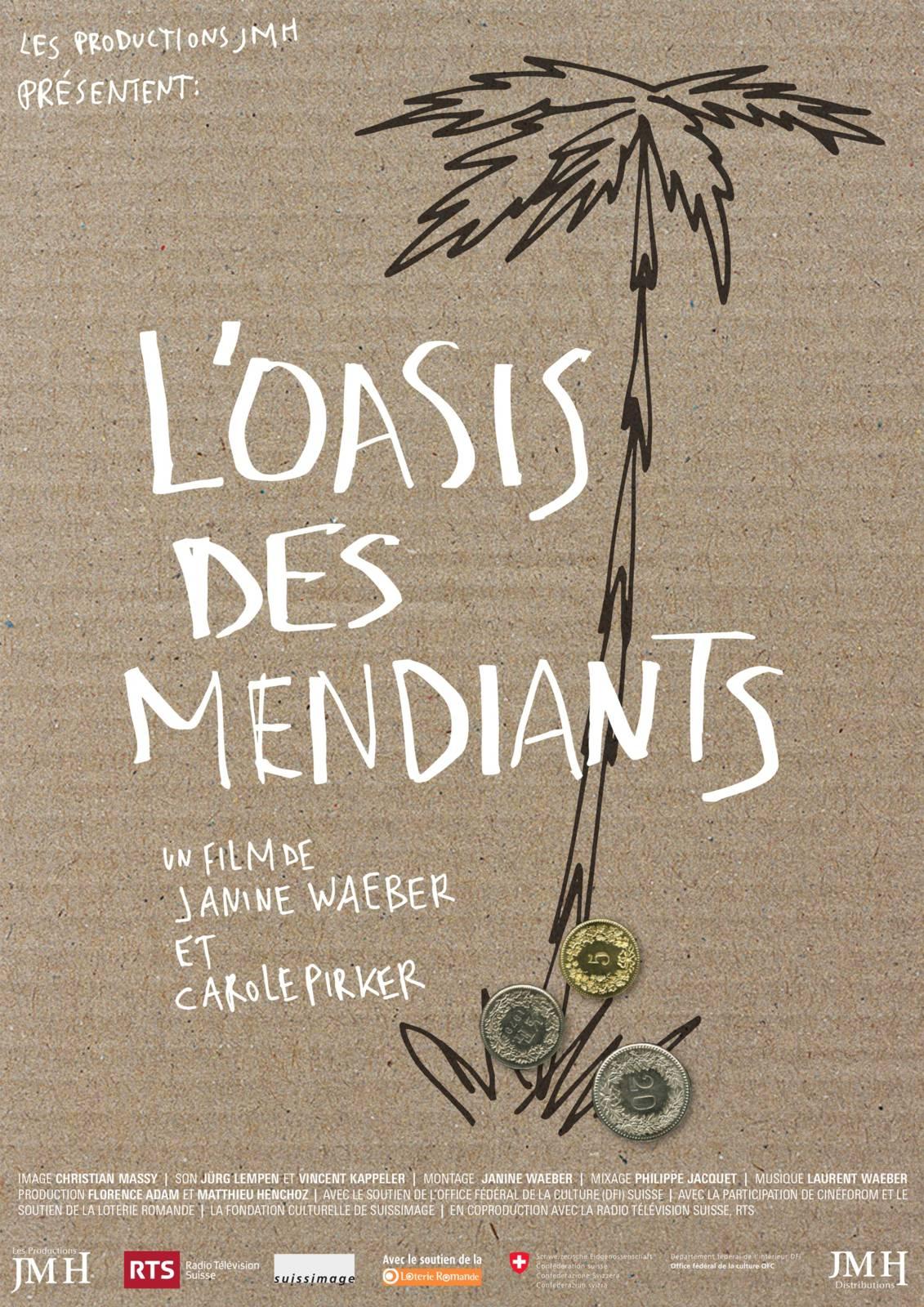 «L'Oasis des mendiants» un film de «Janine Waeber et Carole Pirker» (2015) Production : JMH Distributions  BANDE ANNONCE
