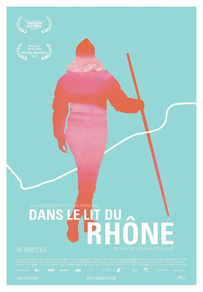 «Dans le lit du Rhône» un film de «Mélanie Pitteloud» (2017) Production : Golden Egg Ratio : 1.78 : 1    BANDE ANNONCE