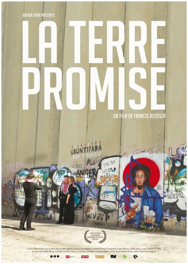 «La Terre Promise» un film de «Francis Reusser» (2014) Production : P.S Productions Format  : 16:9 HD   BANDE ANNONCE